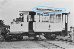PHOTO  TRAM MARBEHAN FLORENVILLE SAINTE CECILE REPRO - Florenville