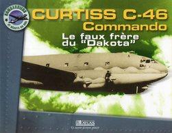 CURTISS C-46 Commando - Le Faux Frère Du Dakota - Flugzeuge