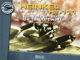 HEINKEL He-111 La Valeur Sûre De La Luftwaffe - Flugzeuge
