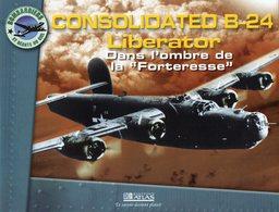 "CONSOLIDATED B-24 Liberator Dans L'ombre De La "" Forteresse "" - Flugzeuge"
