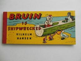 BRUIN IS SHIPWRECKED VILHELM HANSEN VERY NICE - Livres, BD, Revues