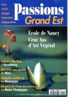 PASSIONS GRAND EST  N° 1 Ecole De Nancy , Arsenal Metz ,  Dalyan , Guédelon , Vosges Coq Bruyere - Lorraine - Vosges
