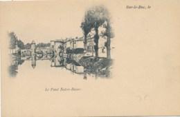 55 - BAR LE DUC - Le Pont Notre Dame  ***Précurseur*** - Bar Le Duc