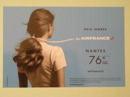 AIR FRANCE - Compagnie Aérienne - Prix Serrés Nantes De Montpellier - Femme De Dos Cheveux Attachés - Carte Publicitaire - Avions