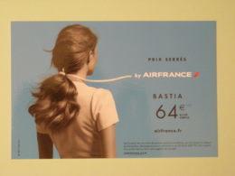 AIR FRANCE - Compagnie Aérienne - Prix Serrés Bastia De Montpellier - Femme De Dos Cheveux Attachés - Carte Publicitaire - Avions
