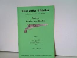 Heft 17: Kleine Waffen - Bibliothek Für Sammler, Forscher Und Liebhaber - Serie A - Revolver Und Pistolen - He - Politie En Leger