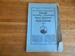 BELGIQUE:RAPPORT ADMINISTRATIF SUR LA PECHE MARITIME DE 1937-PORT DE PECHE OSTENDE BLANKENBERGHE +POISSONS PECHES - Cultural