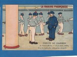 LA MARINE FRANCAISE CORVEE DE CHARBON LE SECOND MAITRE VA TE LAVER COCHON TU AS LES MAINS PLUS SALES QU'ON A LES PIEDS - Oorlog