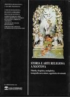STORIA E ARTE RELIGIOSA A MANTOVA - 1991 - PAG 86 - USATO COME NUOVO - Arts, Antiquity