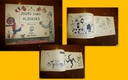 Jours Sans Alboches, 70 Dessins De JEAN EFFEL (De Gaulle En Couverture), 1944 Ou 45; L08 - 1901-1940