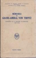 Mémoires Du Grand-Amiral Von Tirpitz - Ministre De La Marine Allemande (1897-1916) - Editions Payot 1930 - History
