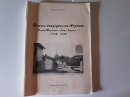 Heures Tragiques En Argonne 1914.1915   (Servon,Melzicourt, Autry, Vouziers..) 08 Ardennes Mémoire Locale  Juin  1999 - Livres, BD, Revues