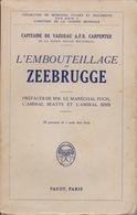 L'Embouteillage De Zeebrugge - Capitaine De Vaisseau A.F.B. Carpenter - Editions Payot 1930 - History