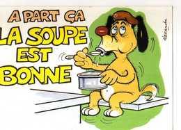 ALEXANDRE A Part Ca La Soupe Est Bonne, Chien Militaire? - Alexandre