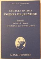 Georges Haldas -  Oeuvres Poétiques. Tome 1. Poèmes De Jeunesse /  éd. L'Âge D'Homme - 1997 - Autres