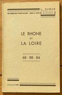Le Rhône Et La Loire Marques Postales 1698-1876  L.Dubus 1957 - Philatélie Et Histoire Postale