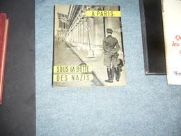 ( Guerre 39-45 Nazisme )  J. Eparvier  A Paris Sous La Botte Des Nazis - Guerre 1939-45