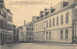 Saint-Quentin NA8: Banque De France. Façade De La Place Des Enfants-de-Choeur - Saint Quentin