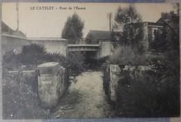 02 Aisne CPA  Le Catelet   Pont De L'Escaut - Frankrijk