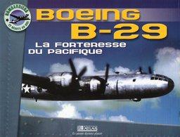 BOEING B-29 La Forteresse Du Pacifique - Flugzeuge