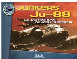 JUNKERS  JU-88 Le Bombardier Devenu Chasseur - Flugzeuge