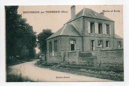 - CPA BOUVRESSE, Par FORMERIE (60) - Mairie Et Ecole 1924 - Edition Pascal - - Formerie