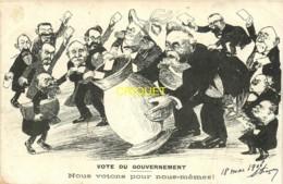 Politique, Vote Du Gouvernement, Nous Votons Pour Nous Même, Fallières, Clémenceau... - Satirical