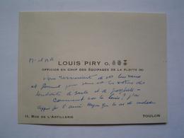 CARTE DE VISITE Ancienne : LOUIS PIRY / OFFICIER EN CHEF DES EQUIPAGES DE LA FLOTTE - TOULON ( MARINE NATIONALE ) - Documents