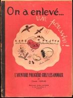 """Claude Verrier - On A Enlevé ... Un Poussin ! - """" L'aventure Policière Chez Les Animaux """" - Éditions D'Art ATHOS - 1944 - 1901-1940"""