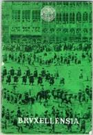 Livret. Bruxellensia. Organe Officiel De La Société De L'Ommegang De Bruxelles. 1967. Illustré De Photos. - Culture