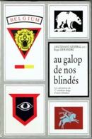 Militaria. Au Galop De Nos Blindés. 1er Escadron Belge D'Autos Blindés Par Le Lieutenant-Général Roger Dewandre. - Guerre 1939-45