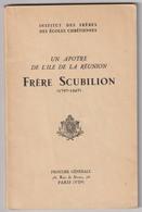 Un Apôtre De L'Ile De La Réunion : Frère SCUBILION - - Religione