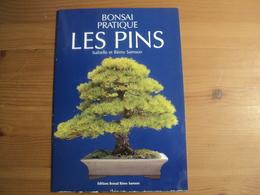 BONSAI PRATIQUE. LES PINS. 1989. ISABELLE ET REMI SAMSON CULTURE ET ENTRETIEN - Garden