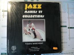 JAZZ. MANIES ET COLLECTIONS. FREDERIC MARCHAND COLLECTIONNER AUTOUR DU JAZZ... - Música & Instrumentos