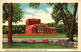Iowa Iowa City Dramatic Arts Building University Of Iowa Curteich - Iowa City