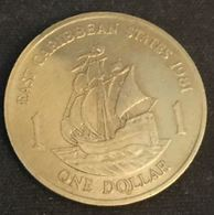 EAST CARIBBEAN STATES - 1 DOLLAR 1981 - Elizabeth II - 2e Effigie - KM 15 - Caraïbes Orientales (Etats Des)