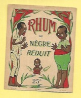 ETIQUETTE RHUM DU NEGRE REDUIT 25° N°568 PLOUVIEZ IMP PARIS - Rhum