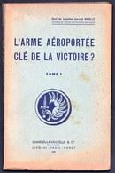 """TRES INTERESSANT """" L'ARMEE AEROPORTEE CLE DE LA VICTOIRE - 2 TOMES - 1948 - Stratégie - Tactique - Batailles - Guerre 1939-45"""