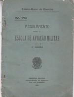 REGULAMENTO PARA A ESCOLA DE AVIAÇAO MILITAR, BRASIL YEAR 1922. MILITARY REGULATION, AVIATION. -LILHU - Other