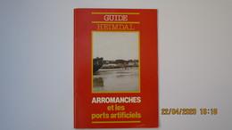 GUIDE HEIMDAL / ARROMANCHES ET LES PORTS ARTIFICIELS / REMY DESQUESNES 1980 - War 1939-45
