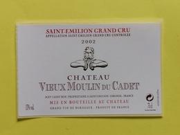 SAINT-EMILION ETIQUETTE CHATEAU VIEUX MOULIN DU CADET G C 2002                                       §30/04/20/§ - Bordeaux