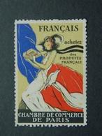 Vignette Propagande Patriotique Français ! Achetez Des Produits Français ! Chambre Commerce Paris - Vignettes Militaires