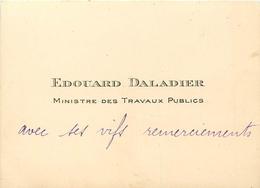 Vieux Papiers Cartes De Visite PUBLICITE EDOUARD DALADIER MINISTRE DES TRAVAUX PUBLICS   VOIR IMGES - Tarjetas De Visita