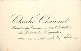 Vieux Papiers Cartes De Visite PUBLICITE CHARLES CHAUMET MINISTRE DU COMMERCE ET DE L'INDUSTRIE DES POSTES... VOIR IMGES - Tarjetas De Visita