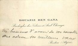 Vieux Papiers Cartes De Visite BOUAZIZ BEN GANA BACHAGHA DES HIBANS ET ARB CHERAGA 1914 VOIR IMGES - Tarjetas De Visita