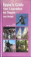 (210) Ippa's Gids Van Legenden En Sagen Van België - 408p. - 1998 - Enciclopedie