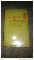 La Musique Et Les Musiciens Par Lavignac  Analyse Musicale 1928 Musique - Musica