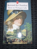 Bertrand Du Chambon: Flavie Ou L'Echappée Belle/ Le Livre De Poche -2006 - Non Classés