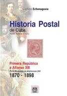 HISTORIA POSTAL DE CUBA. TOMO II 1870-1898. AUTOR: CARLOS ECHENAGUSÍA - Cuba