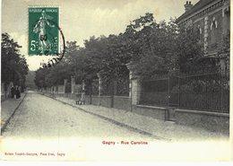 Carte POSTALE Ancienne De  GAGNY - Rue Caroline - Gagny